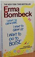 I Want to Grow Up, I Want to Grow Hair, I Want to Go to Boise