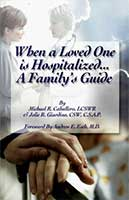 When a Loved One Is Hospitalized…A Family's Guide